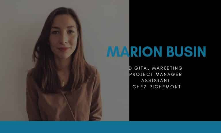 RENCONTRE AVEC : Marion Busin, Digital Marketing Project Manager Assistant chez Richemont