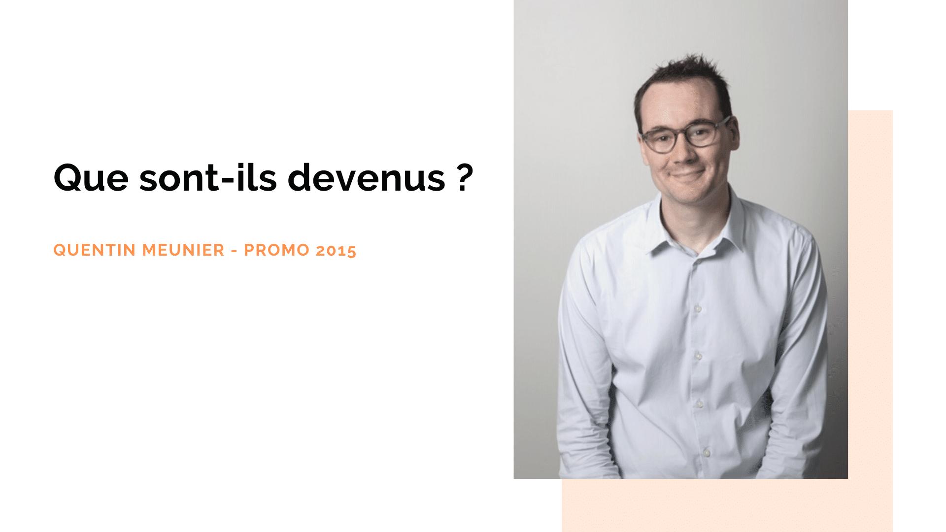Portrait d'ancien : Quentin Meunier, diplômé promo 2015 – ISEG Paris