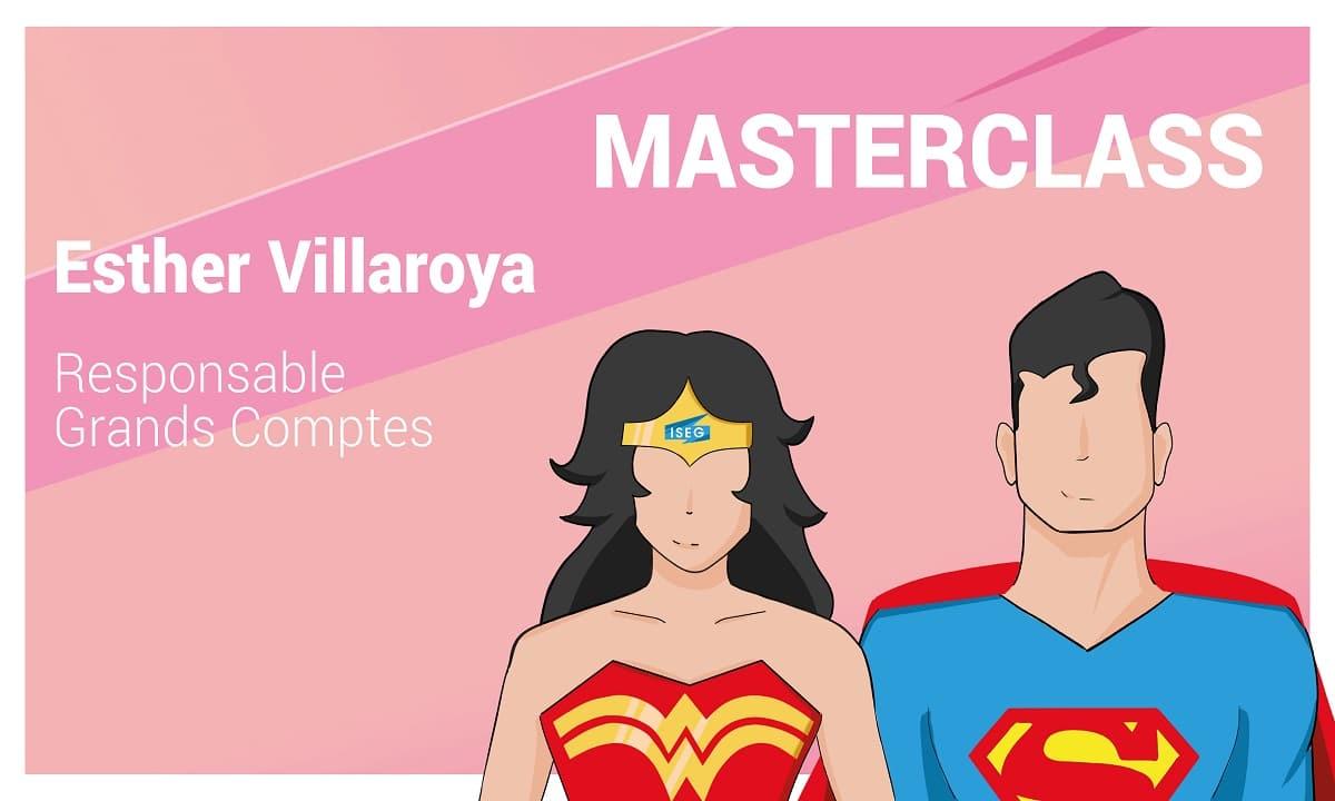 MASTERCLASS : Esther Villaroya, Responsable Grands Comptes