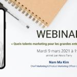 WEBINAR : « Quels talents marketing pour les grandes entreprises de la tech ? » avec Nam Ma Kim