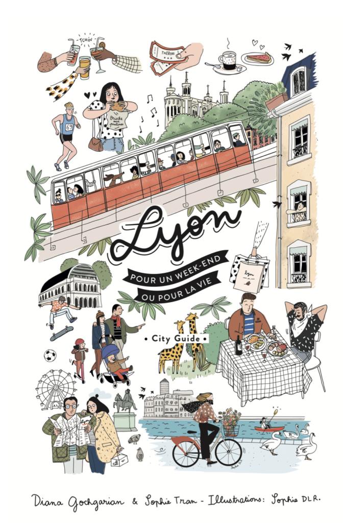 """City Guide lyonnais """"Lyon pour un week-end ou pour la vie"""""""