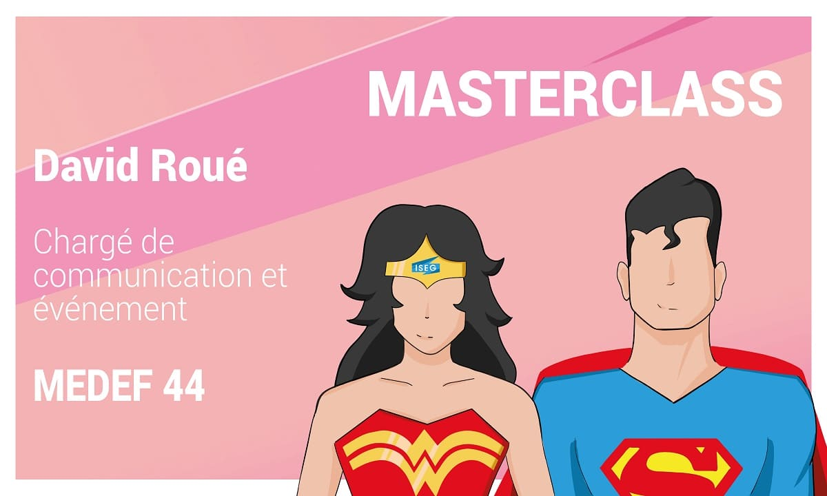 MASTERCLASS : David Roué, chargé de communication évènementiel au MEDEF 44