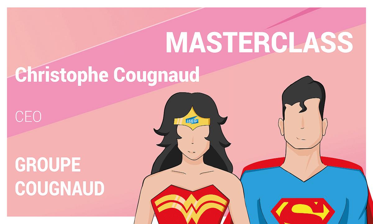 Masterclass : Christophe Cougnaud, CEO, directeur associé du Groupe Cougnaud