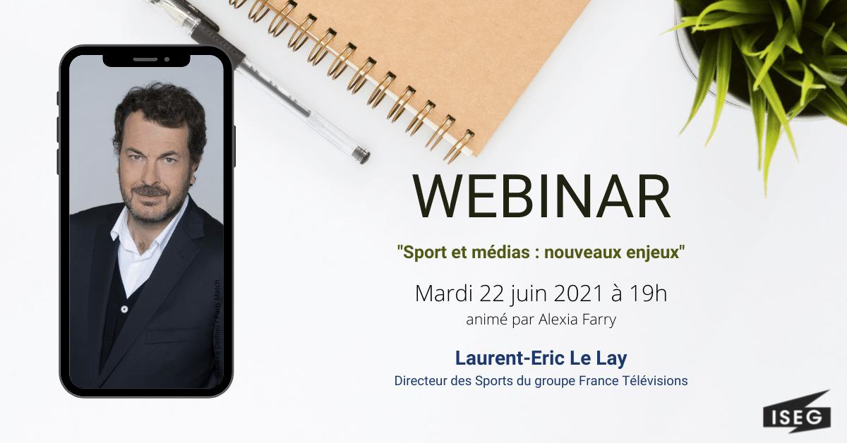 Laurent-Eric Le Lay, l'invité du webinar ISEG UP de juin