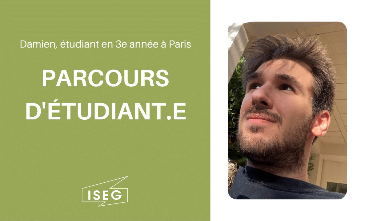 Parcours d'étudiant.e : Damien, en 3e année à l'ISEG Paris
