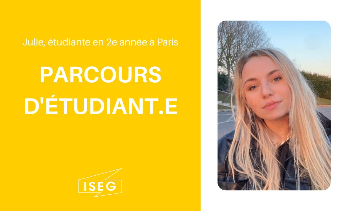 Parcours d'étudiant.e : Julie, en 2e année à l'ISEG Paris